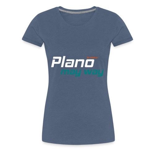 Plano Style - Frauen Premium T-Shirt
