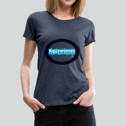 Aquawomen - Frauen Premium T-Shirt