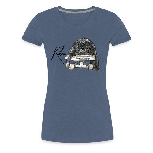 Skateboard pug Relax - Frauen Premium T-Shirt