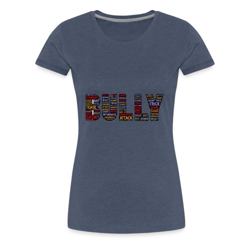 Bully - Frauen Premium T-Shirt