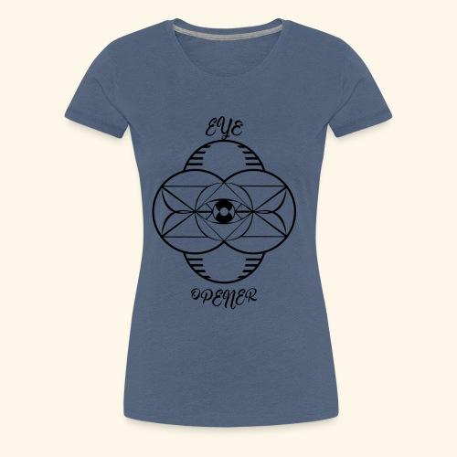 Eye opener - Vrouwen Premium T-shirt
