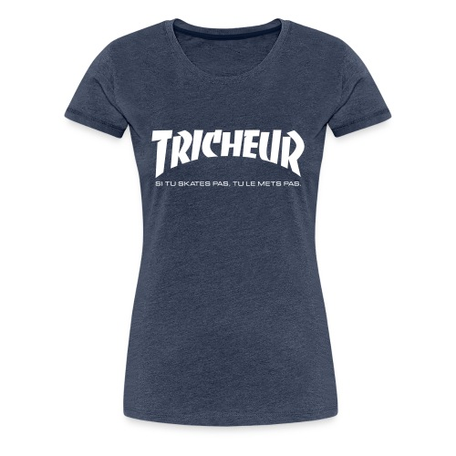 skateboard trasher tricheur - T-shirt Premium Femme