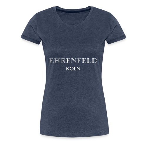 Kölner Veedel Kollektion - Ehrenfeld - Frauen Premium T-Shirt