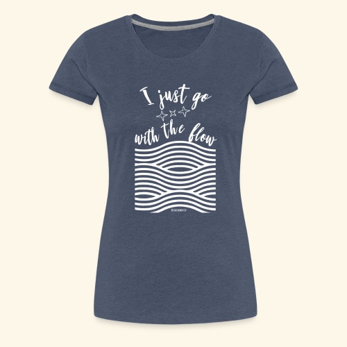 Go with the Flow - Vrouwen Premium T-shirt