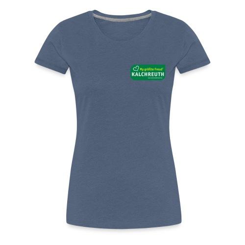 My größte Freud' – Kalchreuth - Frauen Premium T-Shirt