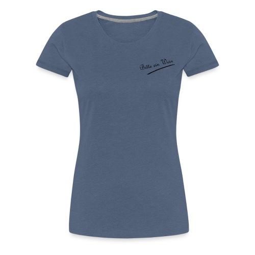 Bitte ein Wein - Frauen Premium T-Shirt