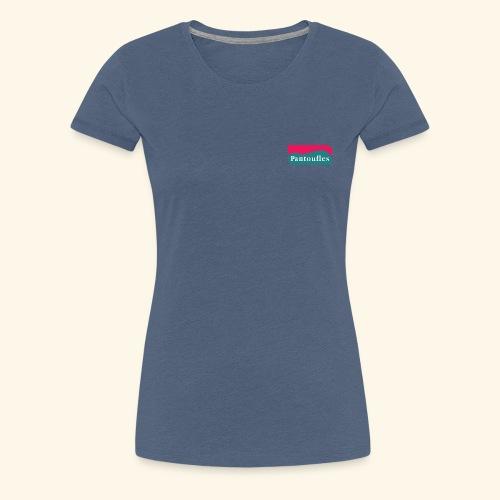 pantoufle - T-shirt Premium Femme