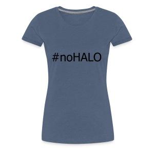 #noHALO black - Women's Premium T-Shirt
