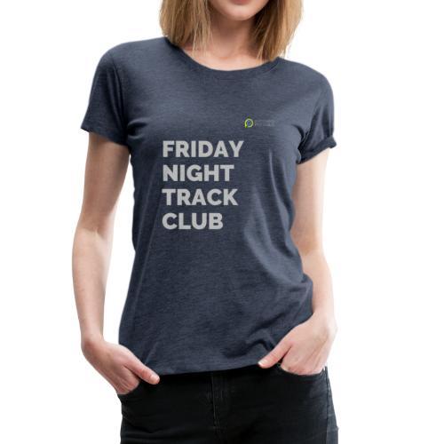 FRIDAY NIGHT TRACK CLUB - LIGHT GREY - Women's Premium T-Shirt