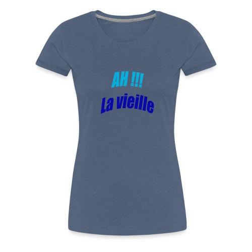 ah la vieille - T-shirt Premium Femme