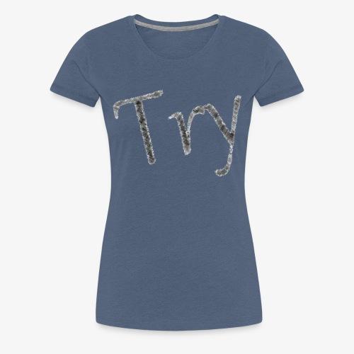 001 - Try - Frauen Premium T-Shirt