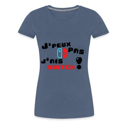 J'peux pas j'ai switch ! - T-shirt Premium Femme
