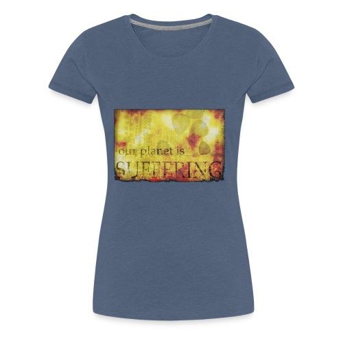 La planète souffre - T-shirt Premium Femme