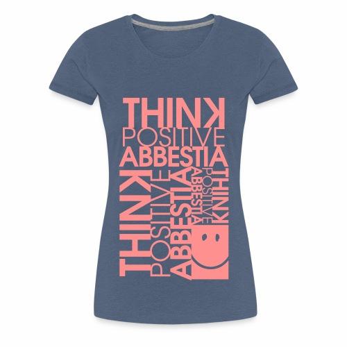 THINK POSITIVE - Maglietta Premium da donna