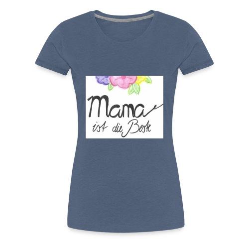 Mama ist die Beste - Frauen Premium T-Shirt