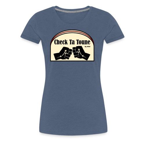 Check Ta Toune - T-shirt Premium Femme