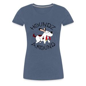 Houndz Around - Women's Premium T-Shirt