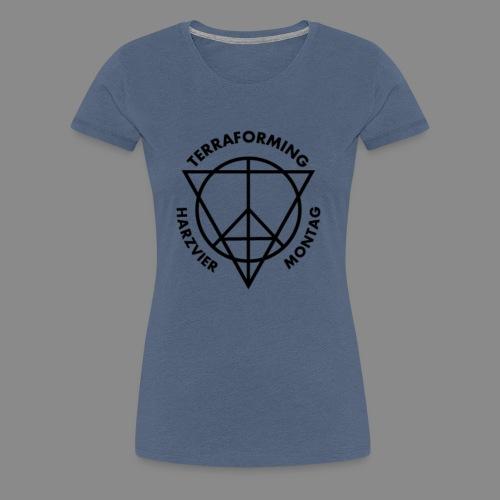 TERRAFORMING HARZVIER MONTAG - Frauen Premium T-Shirt