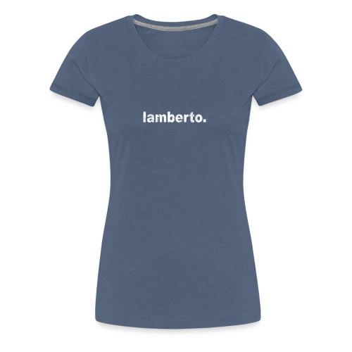 Geschenk Grunge Stil Vorname lamberto - Frauen Premium T-Shirt