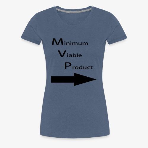 Minimum Viable Product - kaverin imartelua varten - Naisten premium t-paita