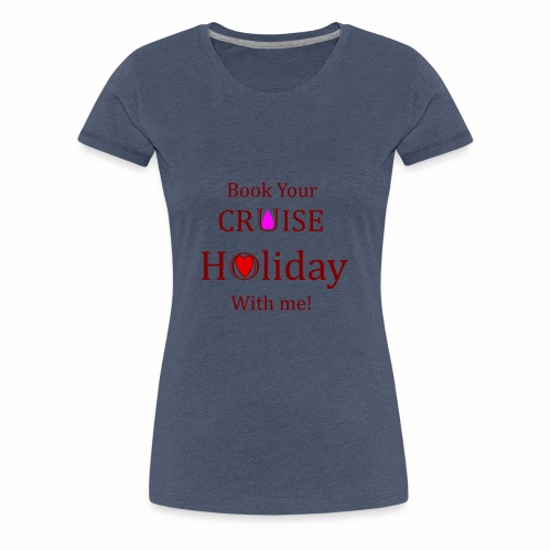 Book your Holiday 1 - Women's Premium T-Shirt
