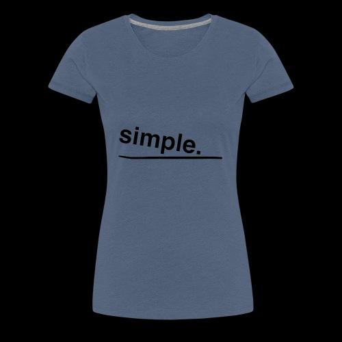 simple. - Frauen Premium T-Shirt