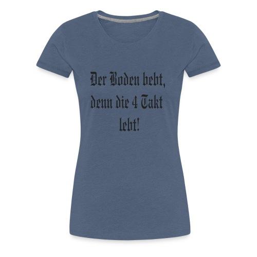 4 Takt old - Frauen Premium T-Shirt