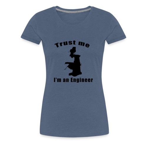 Trust an Engineer - Women's Premium T-Shirt