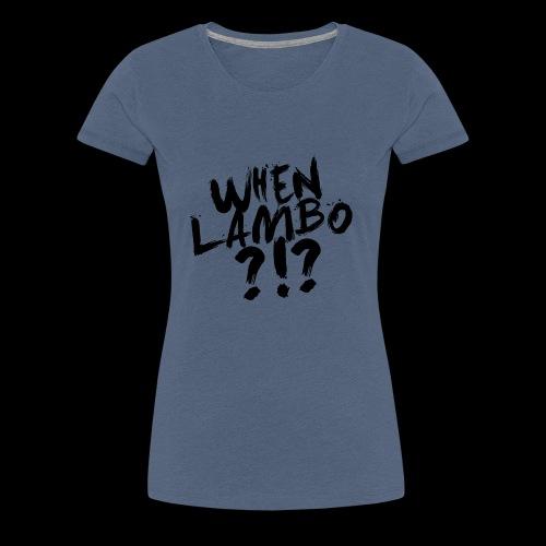 When Lambo?!? | Crypto Shirt - Frauen Premium T-Shirt