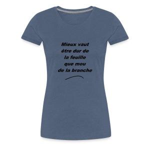 durDeLaFeuille-v1 - T-shirt Premium Femme