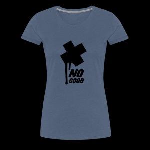 No Good - Camiseta premium mujer