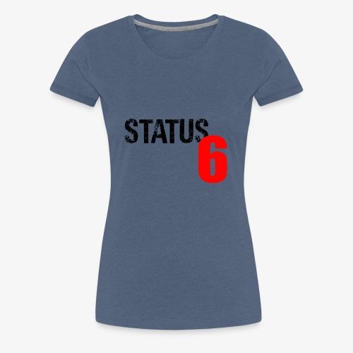 Status 6 - Frauen Premium T-Shirt