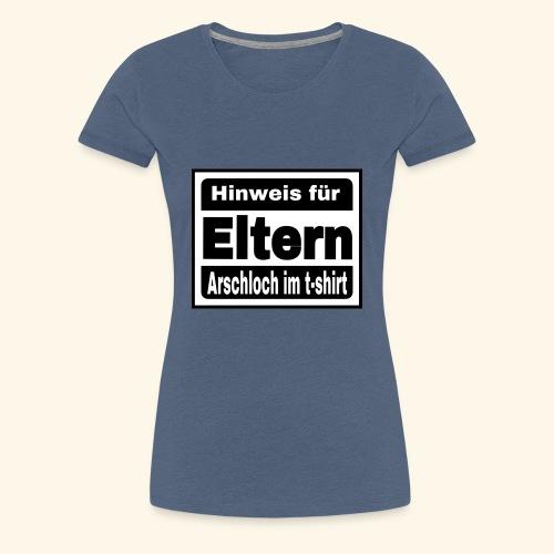 Parentel advisory, Hinweis an die eltern - Frauen Premium T-Shirt