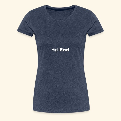Highend - Frauen Premium T-Shirt