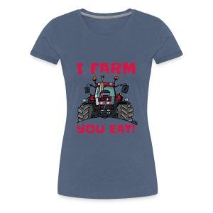 I farm you eat case - Vrouwen Premium T-shirt