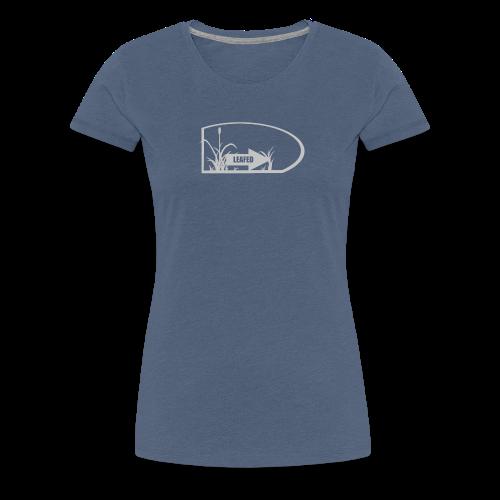 LEAFED :gray: - Frauen Premium T-Shirt
