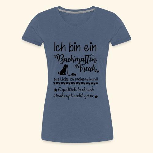 BackmattenFreaks - Eigentlich backe ich nicht - Frauen Premium T-Shirt