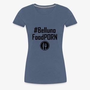 Belluno FOOD Porn - Maglietta Premium da donna
