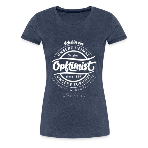 Wir sind Opftimisten - Frauen Premium T-Shirt