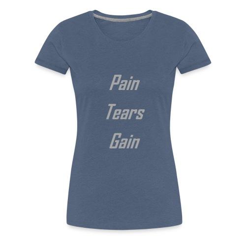 Pain Tears Gain - Maglietta Premium da donna