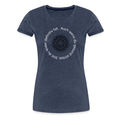 Zentralmatura memes - Frauen Premium T-Shirt