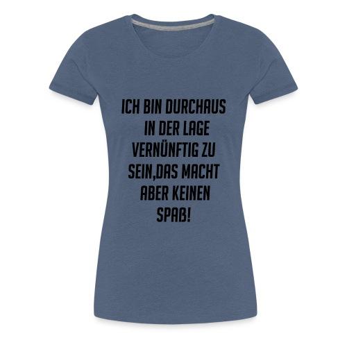 Ich bin durchaus... - Frauen Premium T-Shirt