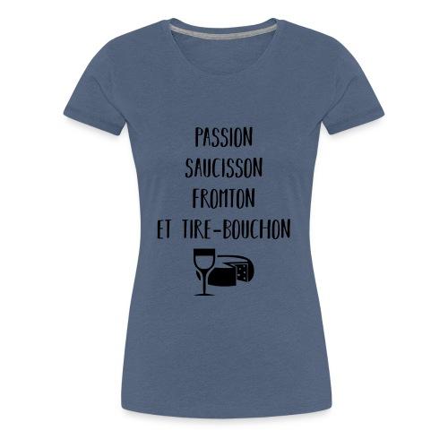Passion saucisson fromton et tire-bouchon - T-shirt Premium Femme