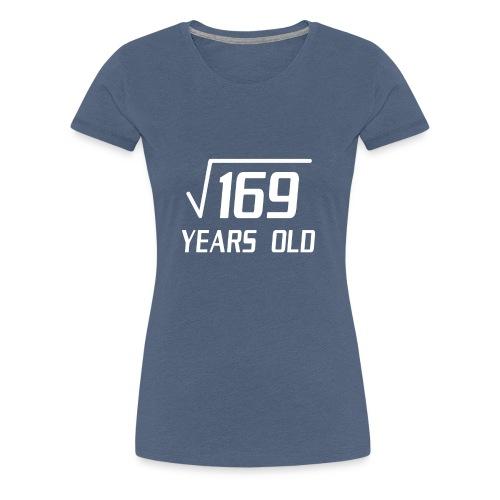 169 years old - Frauen Premium T-Shirt