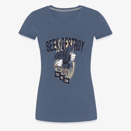 Seek Destroy - Shirts - Dame premium T-shirt