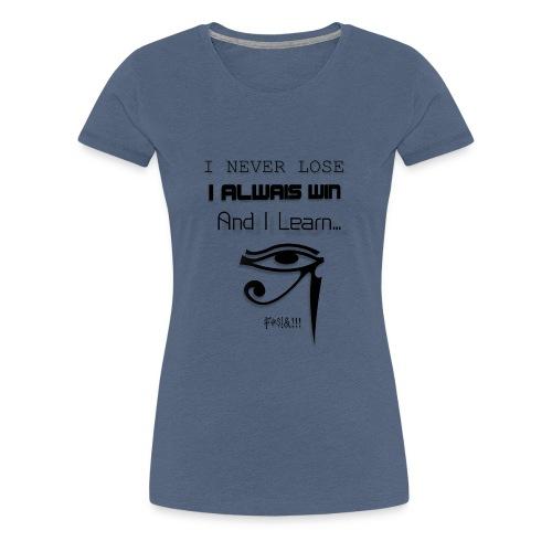 i never lose - Camiseta premium mujer