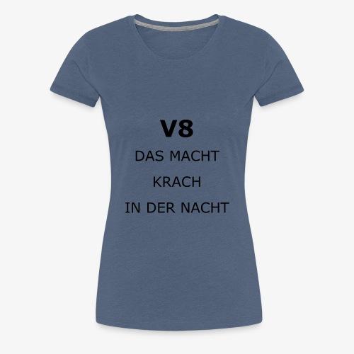 V8 - Das macht Krach in der Nacht - schwarz - Frauen Premium T-Shirt