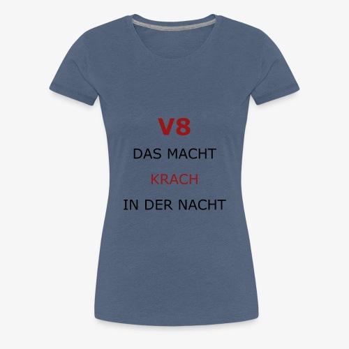 V8, das macht Krach in der Nacht - schwarz rot - Frauen Premium T-Shirt