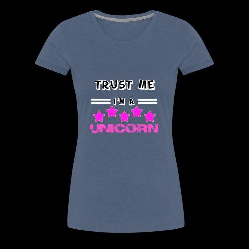 Trust me I'm a Unicorn - Frauen Premium T-Shirt