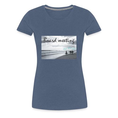 Board meeting - Frauen Premium T-Shirt
